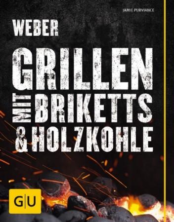 Weber's Grillen mit Briketts & Holzkohle Jamie Purviance