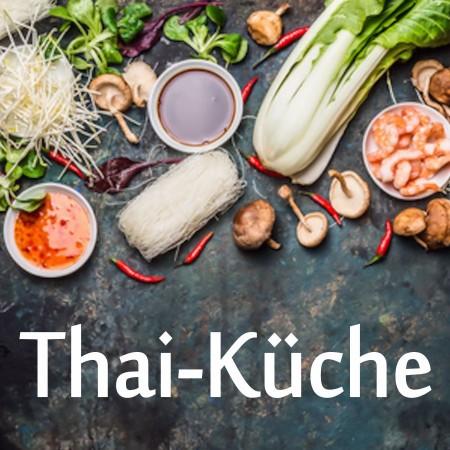 Würzig und frisch – die Thailändische Küche Di. 17.04.2019   18:30-23:00 Uhr
