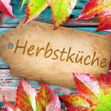 Wir feiern den Herbst: Fantastische Herbstküche Fr. 08.11.2019   17:00-21:30 Uhr